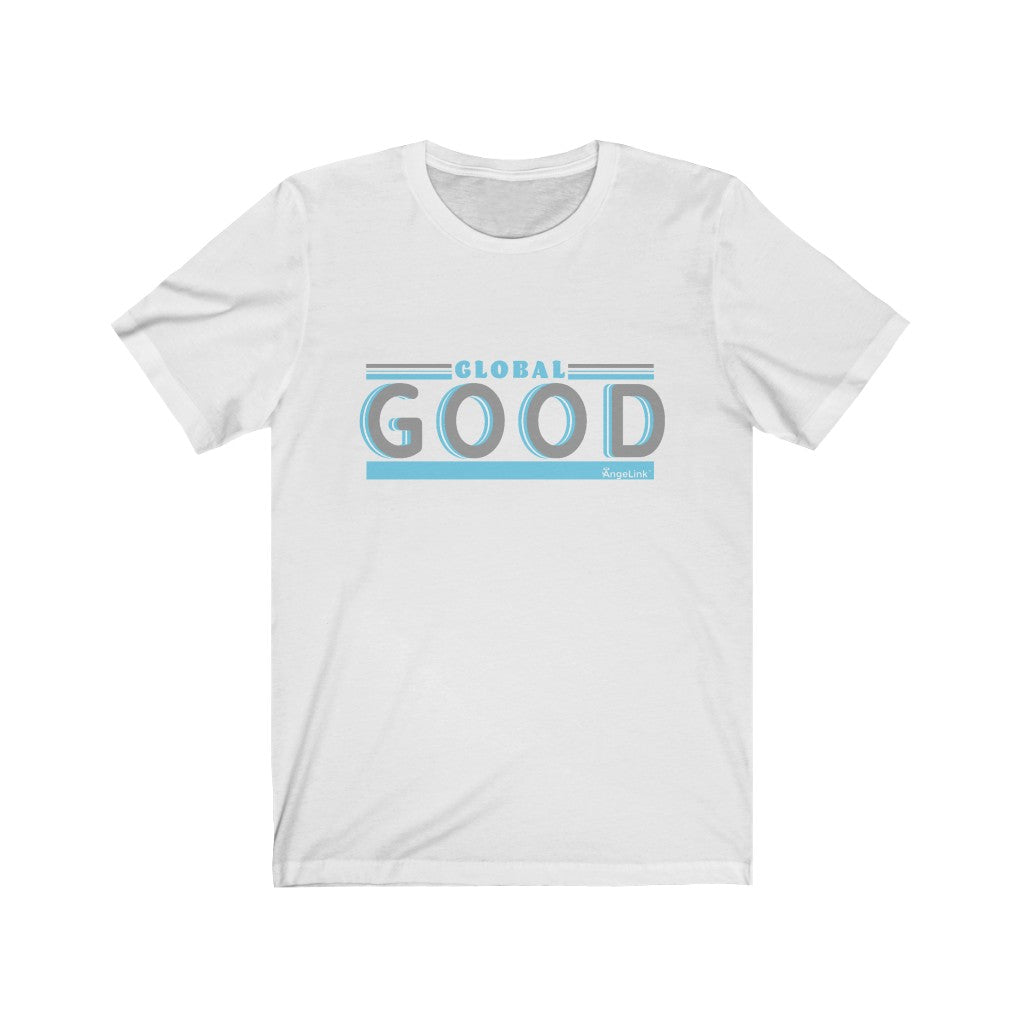 Global Good Unisex Tshirt