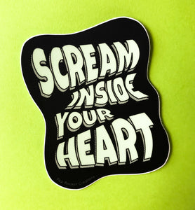 Scream Inside Your Heart Sticker