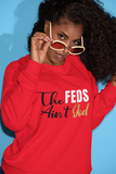 "Unisex ""The Feds Aint God' Sweatshirt"