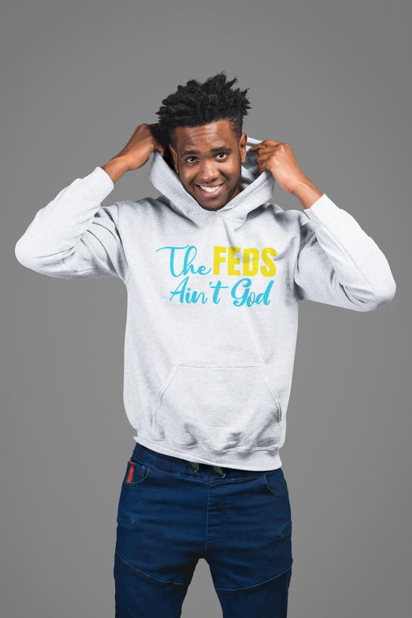 The Feds Aint God Hooded Sweatshirt