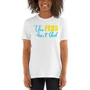 The Feds Aint God Short-Sleeve T-Shirt
