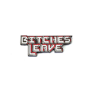 "Yesterdays - ""Bitches Leave"" Enamel Pin"