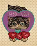 "Casey Weldon - ""I'm So Ugly"" Love Cats Print"