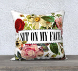 "Marie-Claude Marquis - ""Sit On My Face"" Pillowcase"