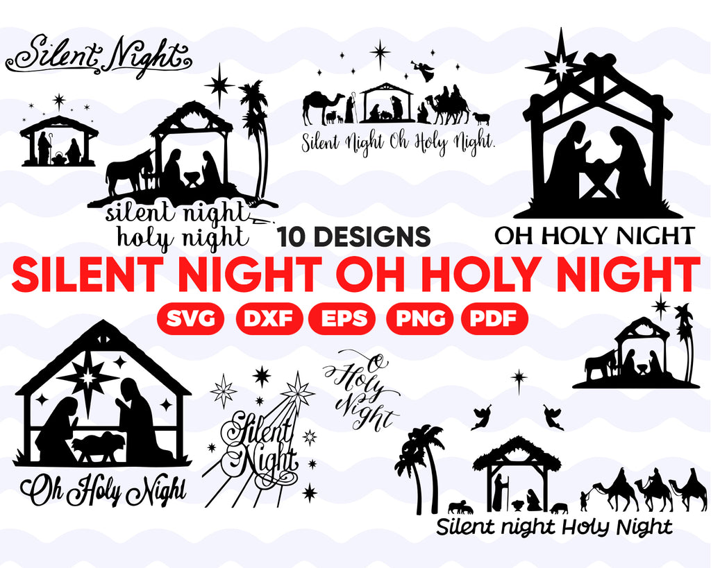 SILENT NIGHT OH  HOLY NIGHT SVG, Lettering, Nativity Scene SVG, Nativity SVG, Christmas SVG, Jesus Svg, Cricut File, Silhouette File, For Unto Us a Child Is Born Svg, Oh Holy Night Svg, Instant Download