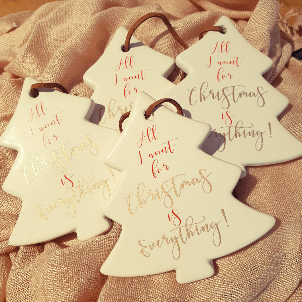 All i want for Christmas is everything keepsake Ceramic white tree ornament gift Tag