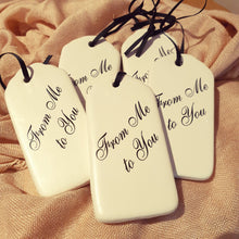 Load image into Gallery viewer, From me to you keepsake Ceramic ornament gift Tag