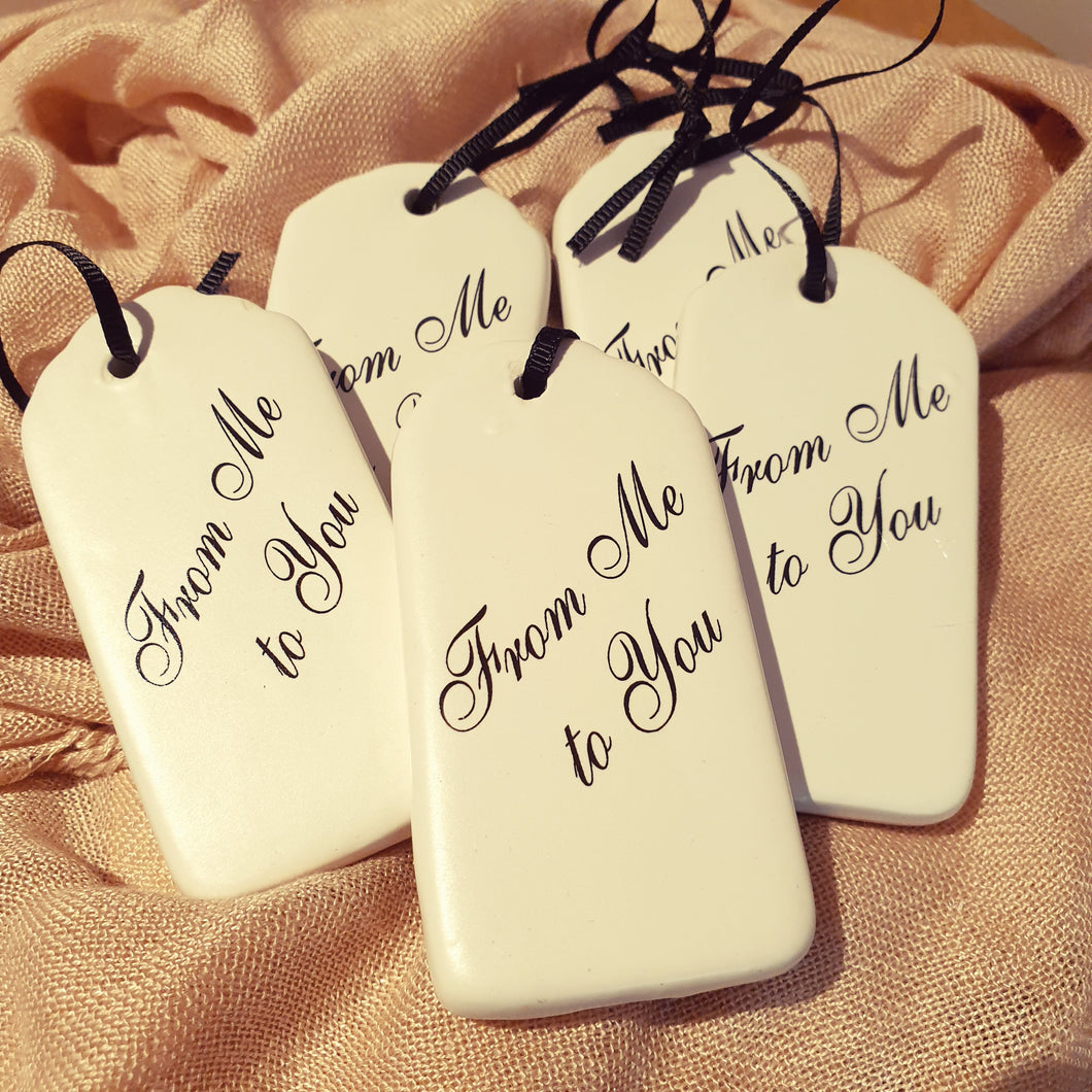 From me to you keepsake Ceramic ornament gift Tag