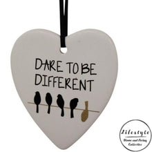 Load image into Gallery viewer, Dare to be different Ceramic Heart