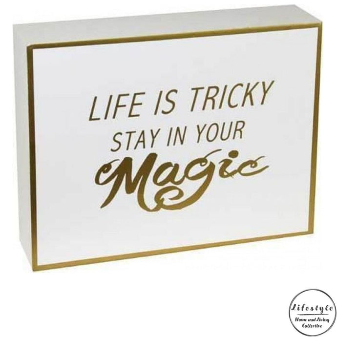 Life is tricky stay in your magic timber top sign