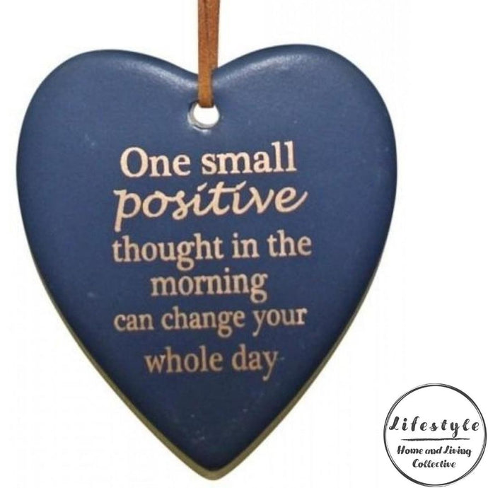 One small positive thought in the morning can change your whole day Blue Ceramic Heart
