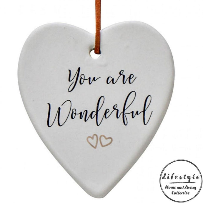 You are Wonderful Ceramic Heart