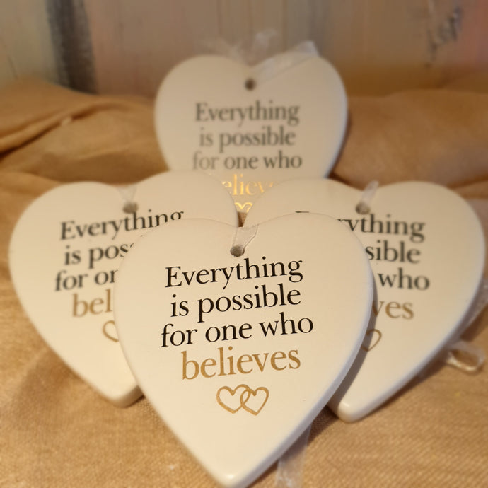 Everything is possible for one who believes Ceramic Heart
