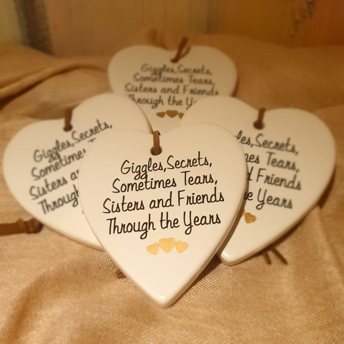 Giggles secrets sometimes tears sisters and friends through the years Ceramic Heart