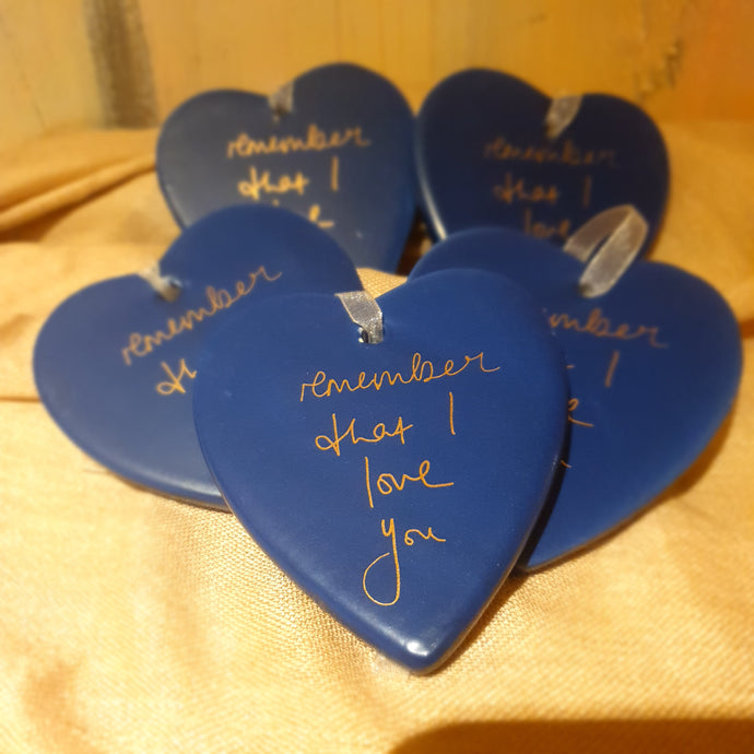 Remember that I love you Ceramic Heart