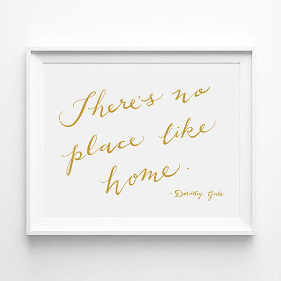 """THERE'S NO PLACE LIKE HOME"" - DOROTHY GALE OF WIZARD OF OZ CALLIGRAPHY ART PRINT BY ANNA SEE"