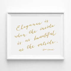 """ELEGANCE IS WHEN THE INSIDE IS AS BEAUTIFUL AS THE OUTSIDE."" - COCO CHANEL CALLIGRAPHY ART PRINT BY ANNA SEE"