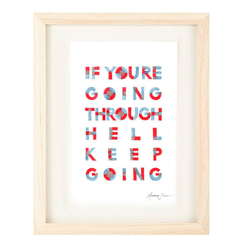 """IF YOU'RE GOING THROUGH HELL, KEEP GOING"" ILLUSTRATION GICLEE ART PRINT BY ANNA SEE"