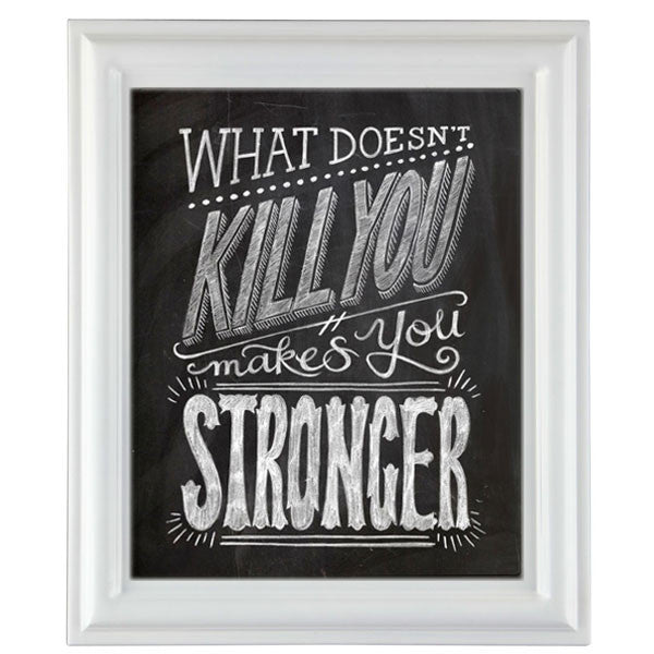 """WHAT DOESN'T KILL YOU MAKES YOU STRONGER"" CHALKBOARD TYPOGRAPHY ILLUSTRATION GICLEE ART PRINT BY ANNA SEE"