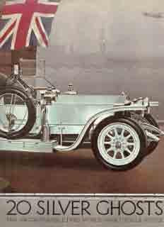 20 Silver Ghosts -The incomparable pre-worldwar I Rolls Royce