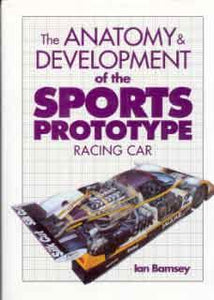 The Anatomy and Development of the Sports Prototype Racing Car