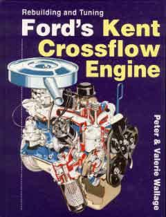 Ford\'s Kent Crossflow Engine - Rebuilding and Tuning