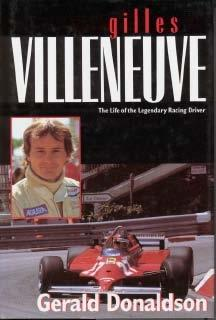 Gilles Villeneuve - The Life of the Legendary Racing Driver