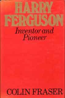 Harry Ferguson - Inventor and Pioneer