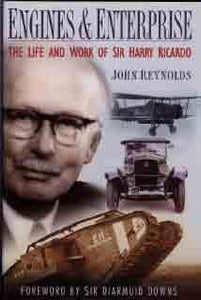 Engines & Enterprise - The Life and Work of Sir Harry Ricardo