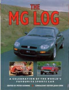 The MG Log - A Celebration of the World�s Favorite Sports Car