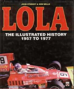 Lola - The Illustrated History 1957 to 1977