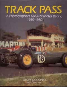Track Pass - A Photographer�s View of Motor Racing 1950-1980