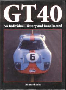 GT 40 - An Individual History and Race Record