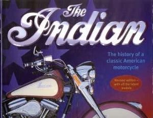 The Indian - History of a classic American Motorcycle