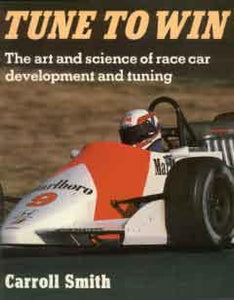 Tune to Win - The Art and Science of Race Car Development and Tuning