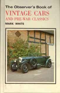 The Observer`s Book of Vintage Cars and Pre-War Clssics