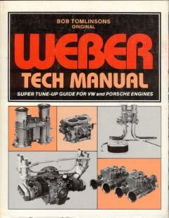 Weber Tech Manual - Super Tune-Up Guide for VW and Porsche Engines