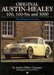 Original Austin-Healey 100,100-six and 3000 - The Restorer`s Guide