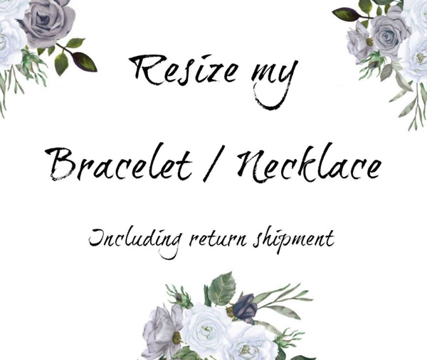 Resize my bracelet / necklace and ship it back to me
