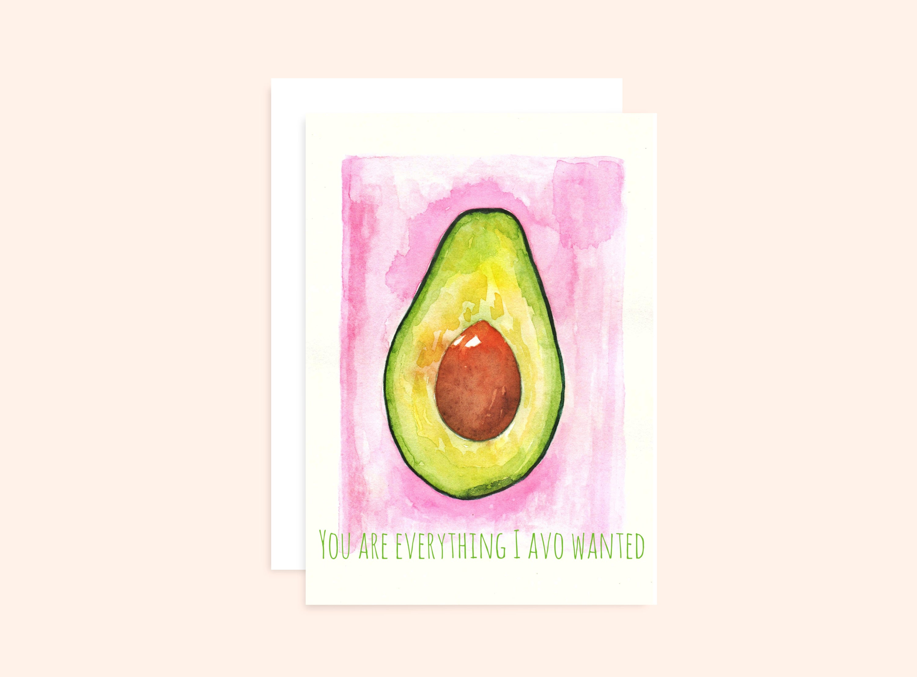 "Avocado Card ""You are everything I avo wanted"""