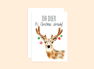 "Christmas Reindeer Card ""Oh Deer, It's Christmas already"""