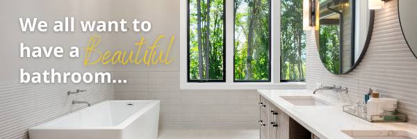We all want to have a beautiful bathroom.