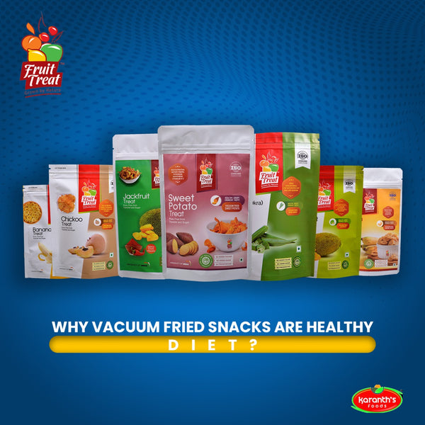 Why Vacuum Fried Snacks are Healthy Diet?