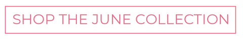 Shop The June Collection