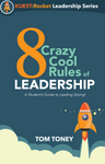 *8 Crazy Cool Rules of Leadership
