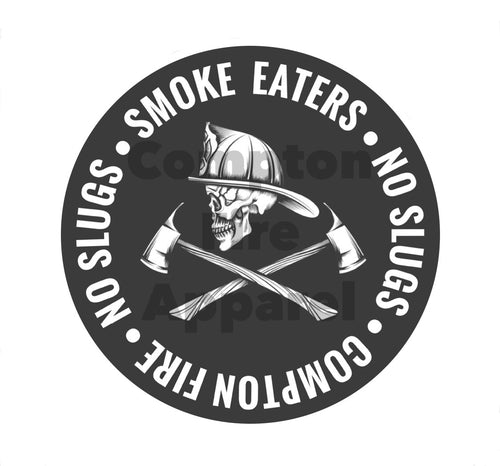 Smoke Eater - No Slugs Decal - Compton Fire Apparel Fireman First Responders