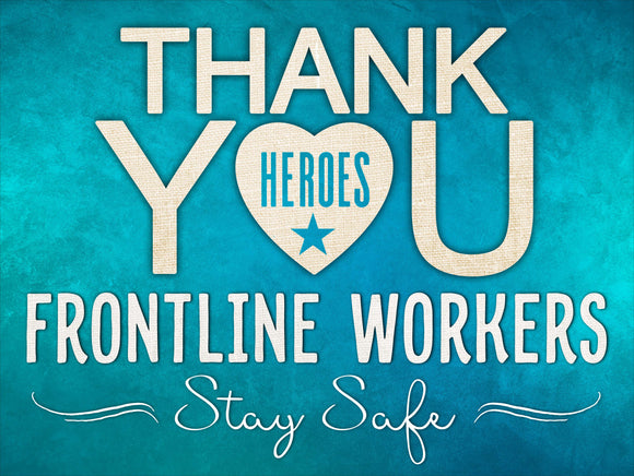 THANK YOU FRONTLINE WORKERS 24