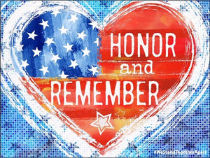 "Honor & Remember  (Available in two sizes - 24""x18"" & 16""x12"")"