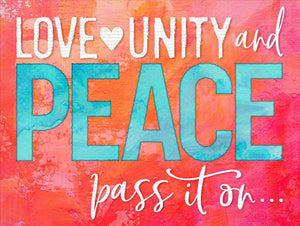 "Love Unity and Peace 24""x18"""