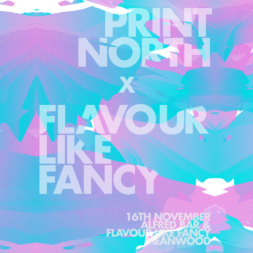 Print North X Flavour like Fancy